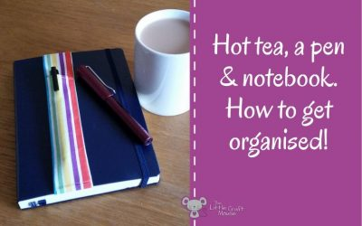 Hot tea, a pen and notebook. How to get organised!