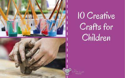 10 Creative Crafts for Children